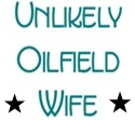 Unlikely Oilfield Wife :