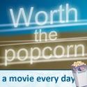 Worth the Popcorn