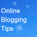 Online Blogging Tips :