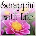 Scrappin...with Life