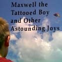 Maxwell the Tattooed Boy