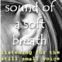 listening for the still small voice