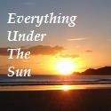 Everything Under the Sun :