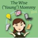 The Wise (*Young*) Mommy