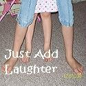 Just Add Laughter