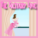 The  Solitairy Love  : Drop Me, Drop you too!